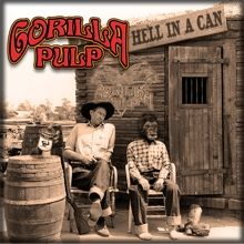 Gorilla Pulp «Hell In A Can» | MetalWave.it Recensioni