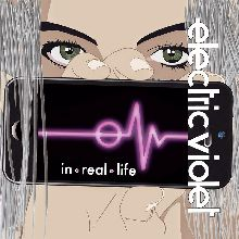 Electric Violet «In Real Life» | MetalWave.it Recensioni