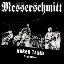 Messerschmitt «Naked Truth (live@closer)» | MetalWave.it Recensioni