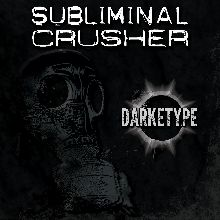 Subliminal Crusher «Darketype» | MetalWave.it Recensioni