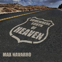 Max Navarro «Somewhere South Of Heaven» | MetalWave.it Recensioni