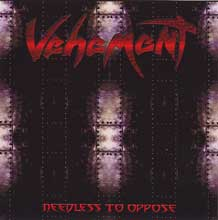 Vehement «Needless To Oppose» | MetalWave.it Recensioni