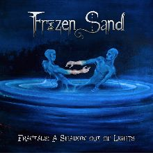 Frozen Sand «Fractals: A Shadow Out Of Lights» | MetalWave.it Recensioni