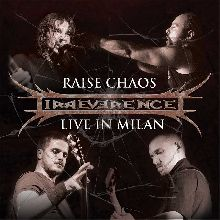Irreverence «Raise Chaos - Live In Milan» | MetalWave.it Recensioni