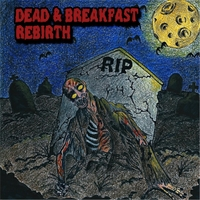 Dead & Breakfast «Rebirth» | MetalWave.it Recensioni