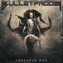 Bullet-proof «Forsaken One» | MetalWave.it Recensioni