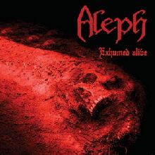 Aleph «Exhumed Alive» | MetalWave.it Recensioni