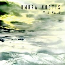 Umbra Noctis «Via Mala» | MetalWave.it Recensioni