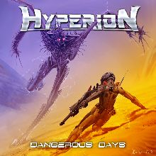 Hyperion «Dangerous Days» | MetalWave.it Recensioni