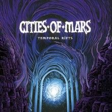 Cities Of Mars «Temporal Rifts» | MetalWave.it Recensioni
