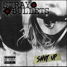 Stray Bullets «Shut Up» | MetalWave.it Recensioni