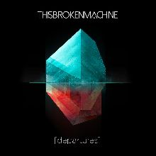 This Broken Machine «[departures]» | MetalWave.it Recensioni