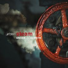 Urban Steam «Under Concrete» | MetalWave.it Recensioni
