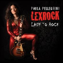 Paola Pellegrini Lexrock «Lady To Rock» | MetalWave.it Recensioni