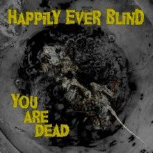 Happily Ever Blind «You Are Dead» | MetalWave.it Recensioni