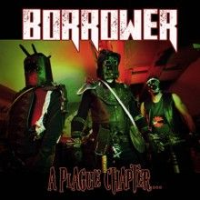 Borrower «A Plague Chapter...» | MetalWave.it Recensioni
