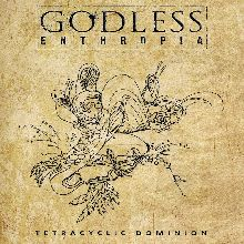 Godless Enthropia «Tetracyclic Dominion» | MetalWave.it Recensioni