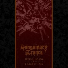 Sanguinary Trance «Wine, Song And Sacrifice» | MetalWave.it Recensioni