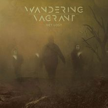 Wandering Vagrant «Get Lost» | MetalWave.it Recensioni