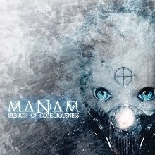 Manam «Rebirth Of Consciousness» | MetalWave.it Recensioni