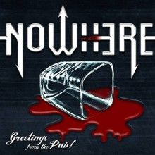 Nowhere «Greetings From The Pub!» | MetalWave.it Recensioni