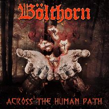 Bolthorn «Across The Human  Path» | MetalWave.it Recensioni