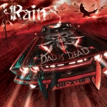 Rain «Dad Is Dead (10th Anniversary Edition)» | MetalWave.it Recensioni