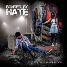 Bonded By Hate «Generations Of Blood» | MetalWave.it Recensioni