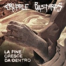 Cripple Bastards «La Fine Cresce Da Dentro» | MetalWave.it Recensioni