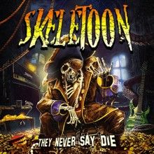 Skeletoon «They Never Say Die» | MetalWave.it Recensioni