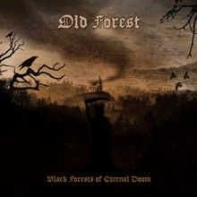 Old Forest «Black Forests Of Eternal Doom» | MetalWave.it Recensioni
