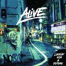 Alive «Lookin' For A Future» | MetalWave.it Recensioni