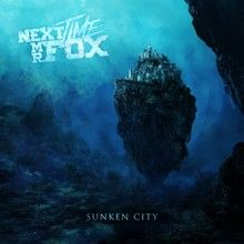 Next Time Mr. Fox «Sunken City» | MetalWave.it Recensioni