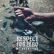 Respect For Zero «My Sacrifice» | MetalWave.it Recensioni