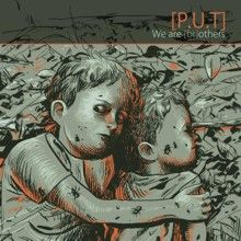 P.u.t. «We Are (br)others» | MetalWave.it Recensioni