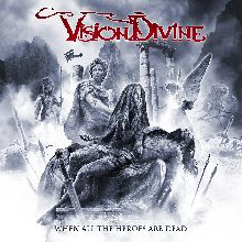 Vision Divine «When All The Heroes Are Dead» | MetalWave.it Recensioni