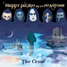 Freddy Delirio And The Phantoms «The Cross» | MetalWave.it Recensioni