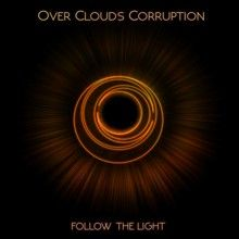 Over Clouds Corruption «Follow The Light» | MetalWave.it Recensioni