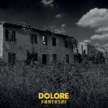 Dolore «Fantasmi» | MetalWave.it Recensioni