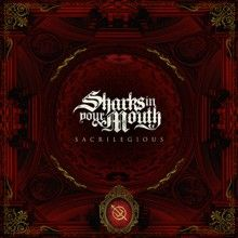 Sharks In Your Mouth «Sacrilegious» | MetalWave.it Recensioni
