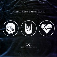 Quintacolonna «Rabbia, Rock E Adrenalina» | MetalWave.it Recensioni