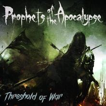 Prophets Of The Apocalypse «Threshold Of War» | MetalWave.it Recensioni