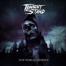 Tonight We Stand «New World Disorder» | MetalWave.it Recensioni