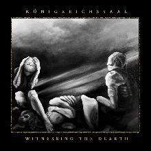 Konigreichssaal «Witnessing The Dearth» | MetalWave.it Recensioni