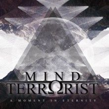 Mind Terrorist «A Moment To Eternity» | MetalWave.it Recensioni
